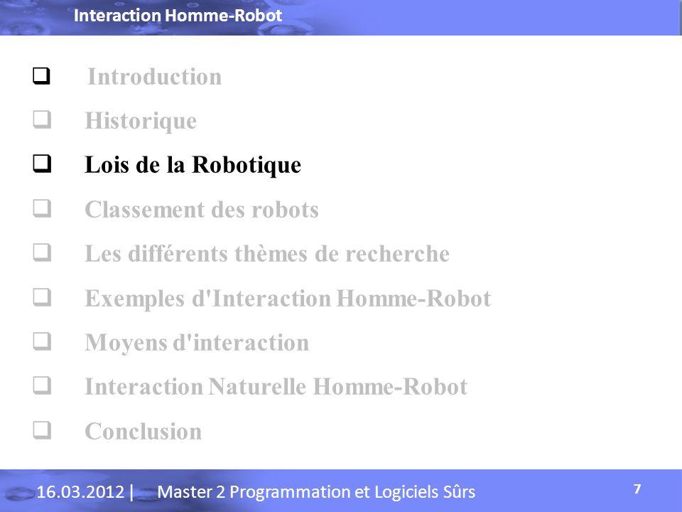 Interaction Homme-Robot 16.03.2012 | Master 2 Programmation et Logiciels Sûrs Moyens dinteraction Ordinateur 18