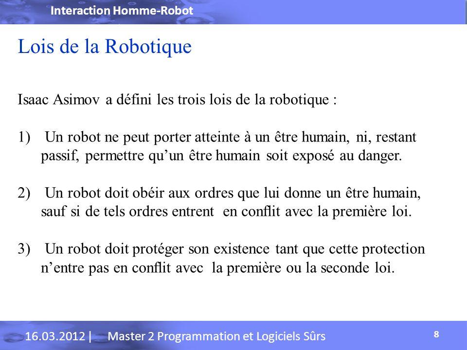 Interaction Homme-Robot 30.06.2010 | Ingénieur en Informatique Conclusion 29 Résumé Video