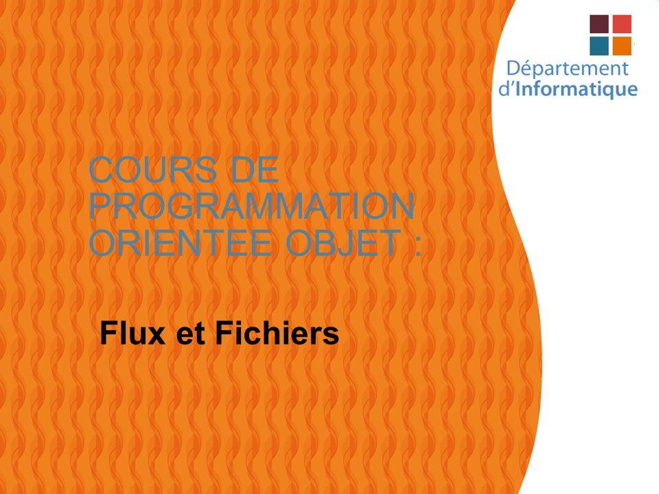 2 FLUX ET FICHIERS Flux et fichiers –Les entrées et les sorties sont gérées par les objets de flux : Les données sont fournies au programme via un flux dentrée.
