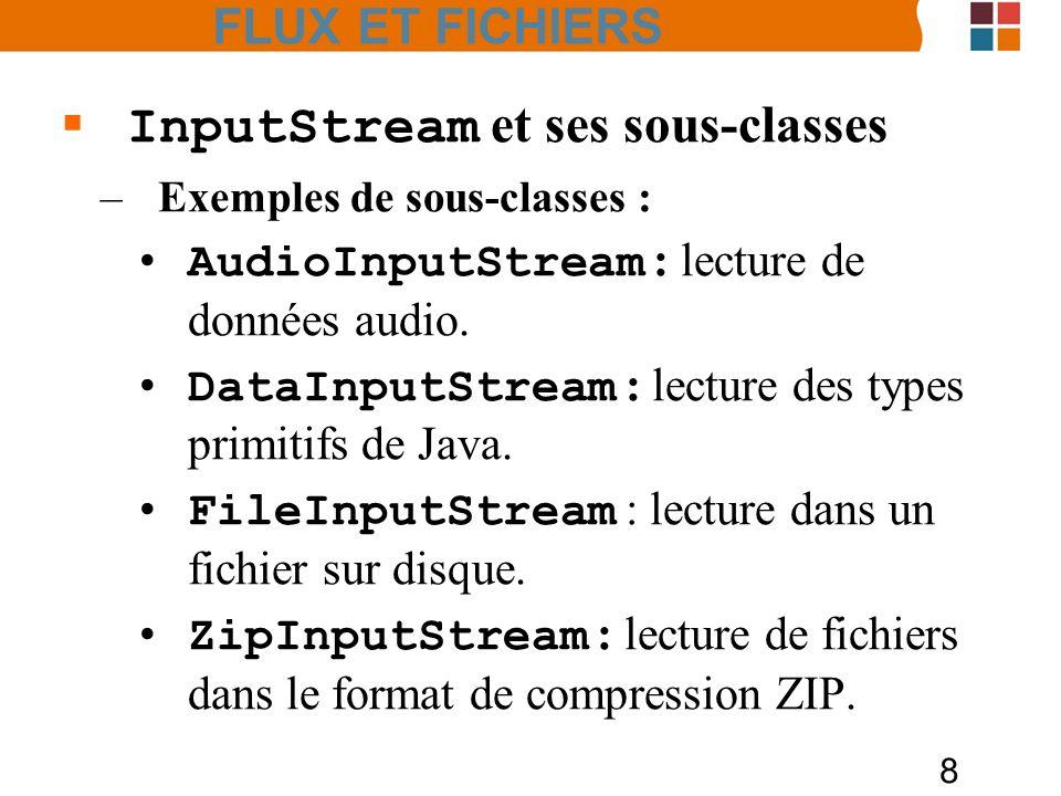 19 Les classes Reader et Writer –Lecture de texte à partir dautres sources en entrée : Utiliser la classe InputStreamReader Exemple : Lecture à partir des frappes du clavier InputStreamReader in = new InputStreamReader(System.in); FLUX ET FICHIERS