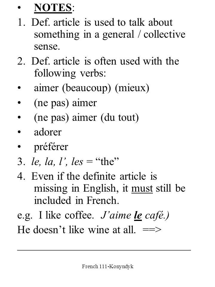 French 111-Konyndyk aimer = to like; love adorer = to adore [p.