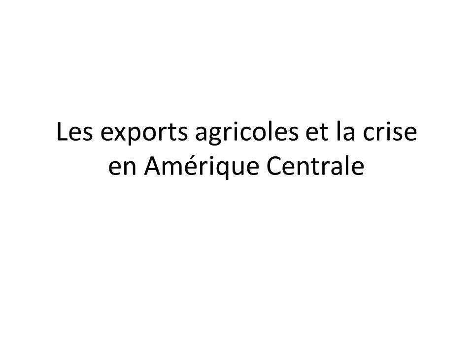 Les exports agricoles et la crise en Amérique Centrale