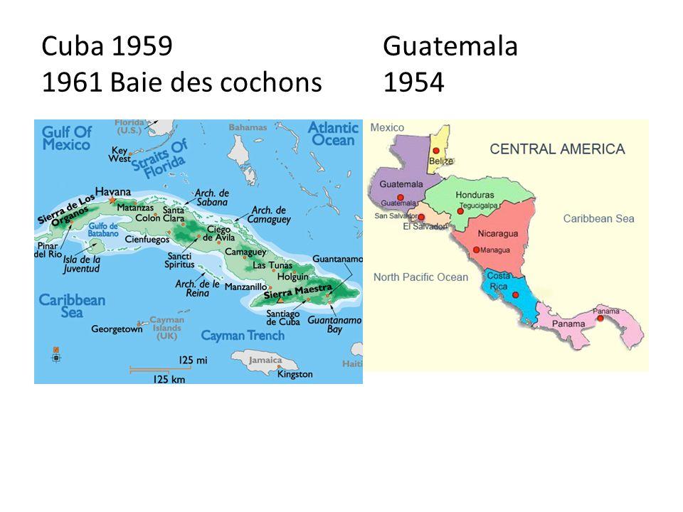 Cuba 1959Guatemala 1961 Baie des cochons1954
