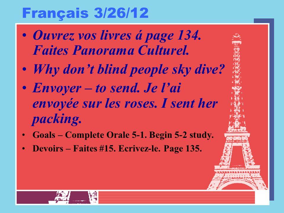 Français 3/26/12 Ouvrez vos livres á page 134. Faites Panorama Culturel.