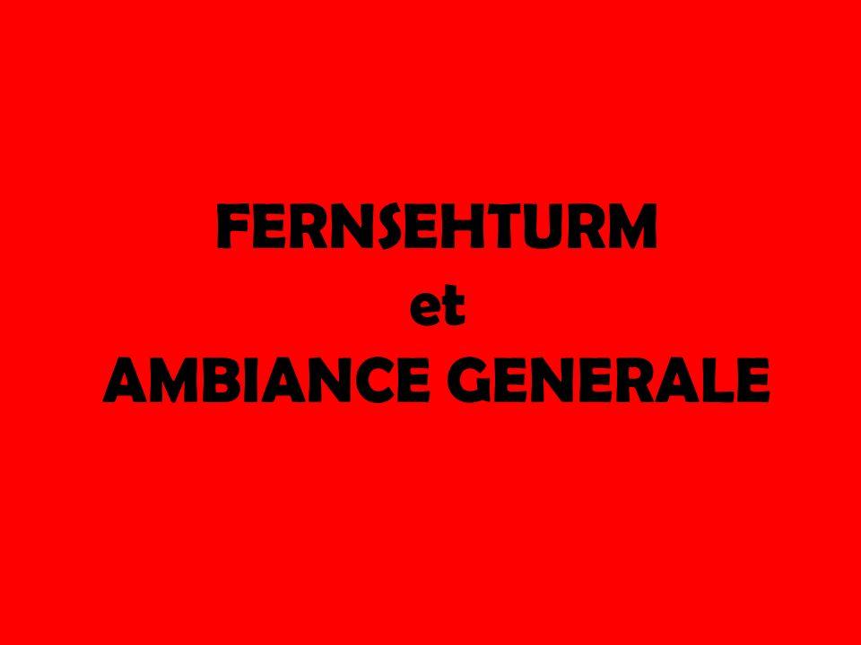 FERNSEHTURM et AMBIANCE GENERALE