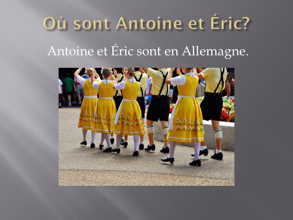 Antoine et Éric sont en Allemagne.