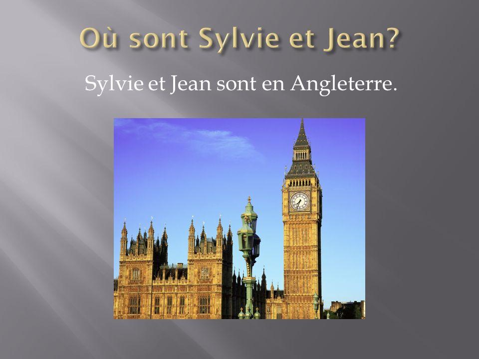 Sylvie et Jean sont en Angleterre.
