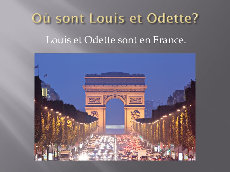Louis et Odette sont en France.