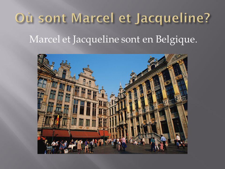 Marcel et Jacqueline sont en Belgique.