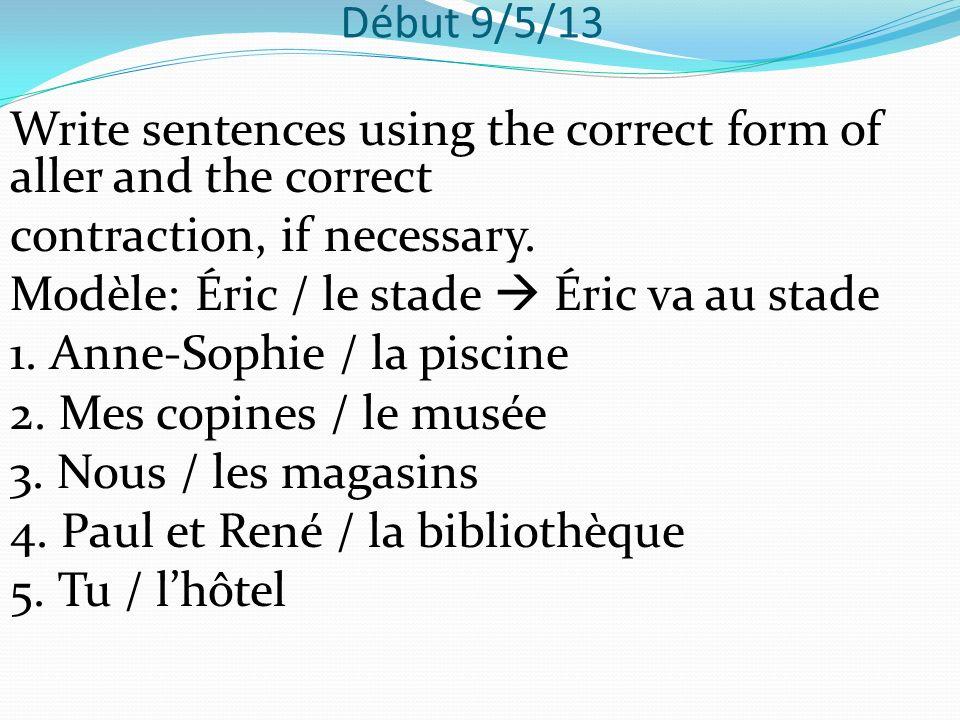 Début 10/5/13 Say whether the following sentences are logique (logical) or illogique (illogical).