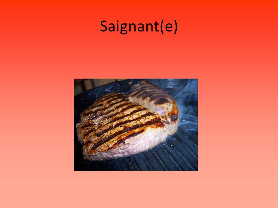 Saignant(e)