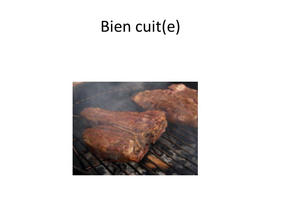Bien cuit(e)