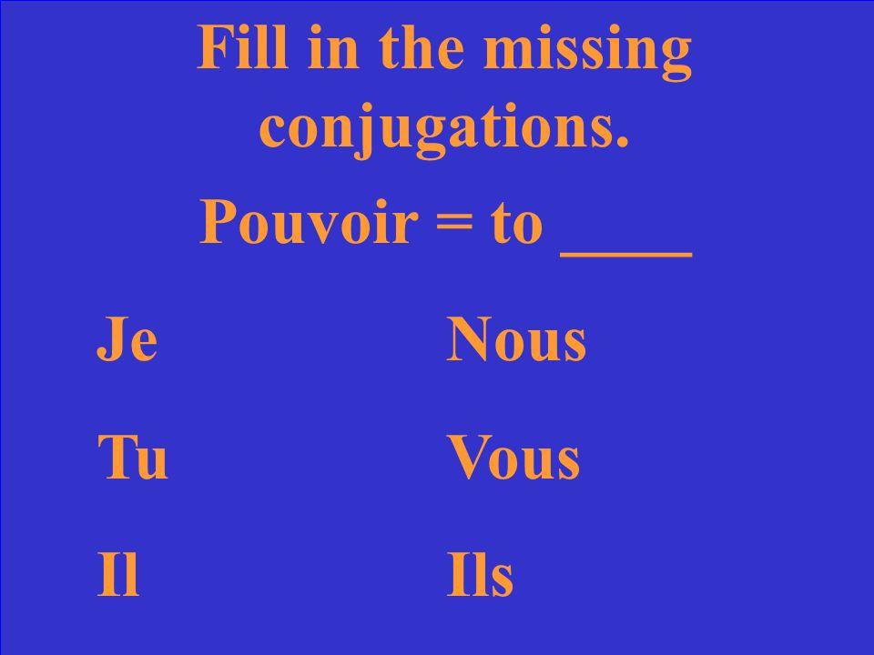 Fill in the missing conjugations. Aller = to _go___ Je vaisNous allons TuvasVous allez IlvaIls vont
