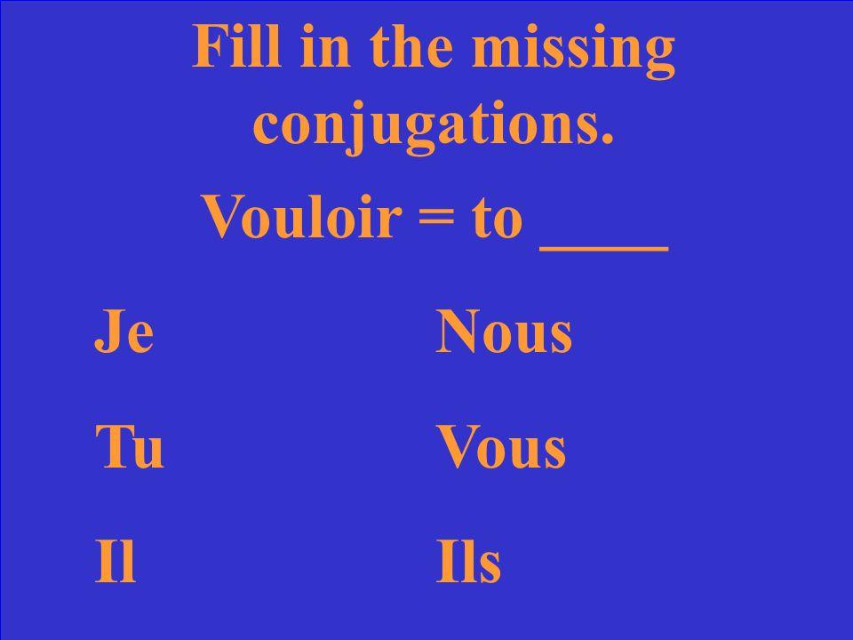 Fill in the missing conjugations. Pouvoir = to _be able to___ Je peuxNous pouvons TupeuxVous pouvez IlpeutIls peuvent
