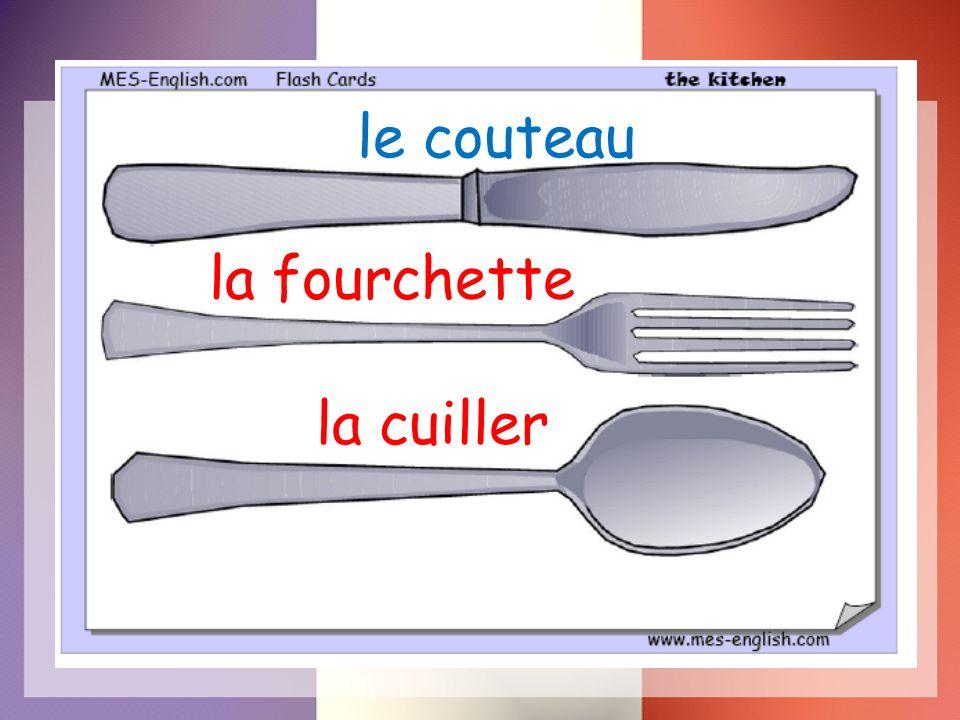 le couteau la fourchette la cuiller