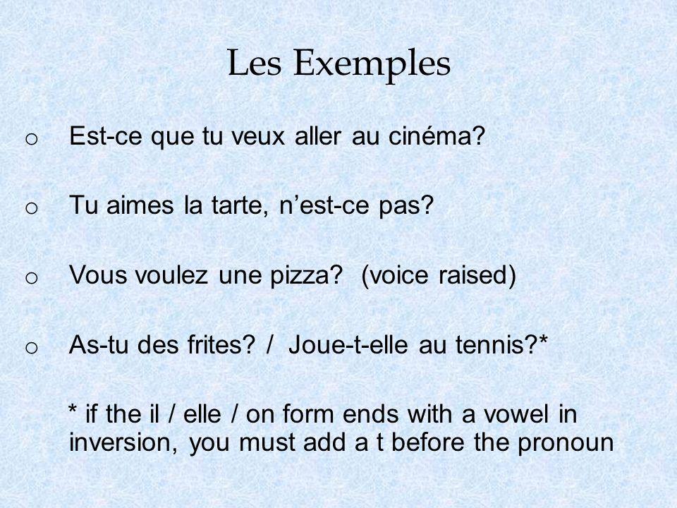 Les Exemples o Est-ce que tu veux aller au cinéma.