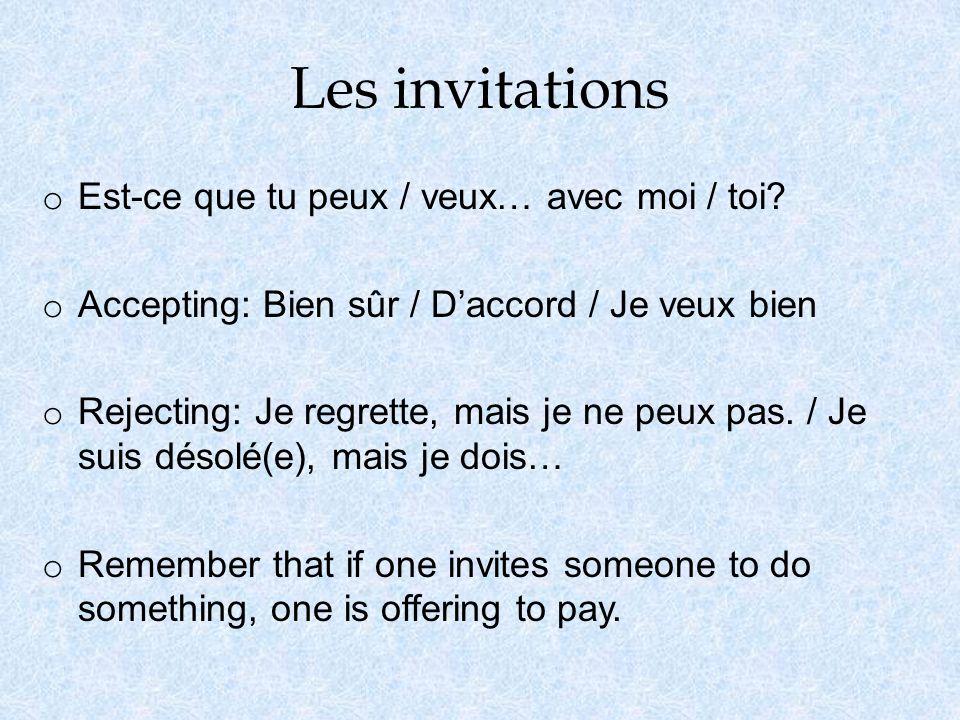 Les invitations o Est-ce que tu peux / veux… avec moi / toi.