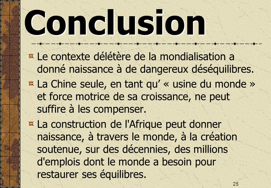 25Conclusion Le contexte délétère de la mondialisation a donné naissance à de dangereux déséquilibres.