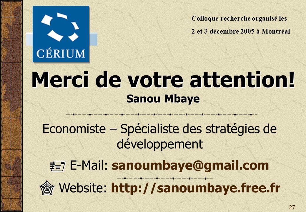 27 Economiste – Spécialiste des stratégies de développement E-Mail: sanoumbaye@gmail.com Website: http://sanoumbaye.free.fr Merci de votre attention.