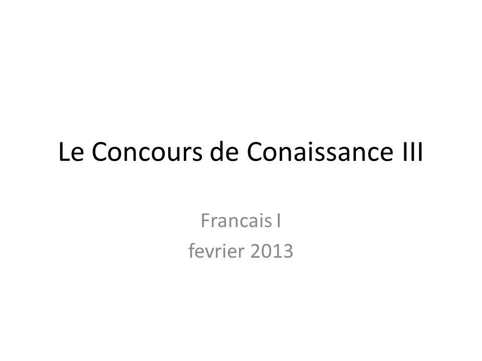 Le Concours de Conaissance III Francais I fevrier 2013
