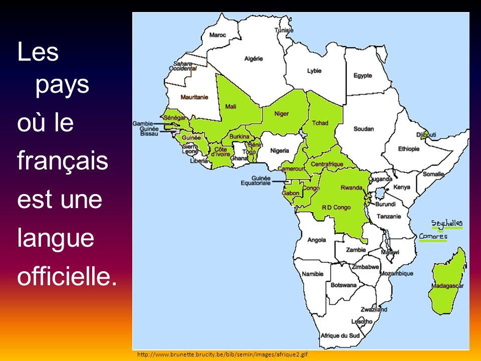 Les pays où le français est une langue officielle. http://www.brunette.brucity.be/bib/semin/images/afrique2.gif
