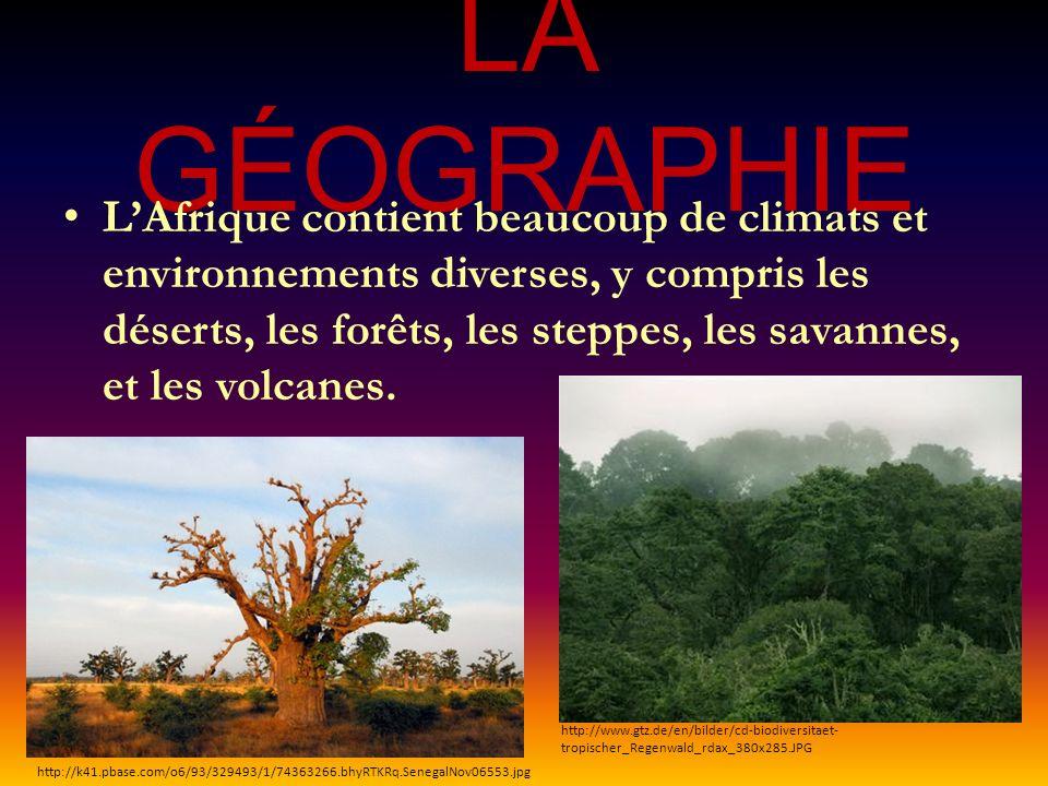LA GÉOGRAPHIE LAfrique contient beaucoup de climats et environnements diverses, y compris les déserts, les forêts, les steppes, les savannes, et les volcanes.