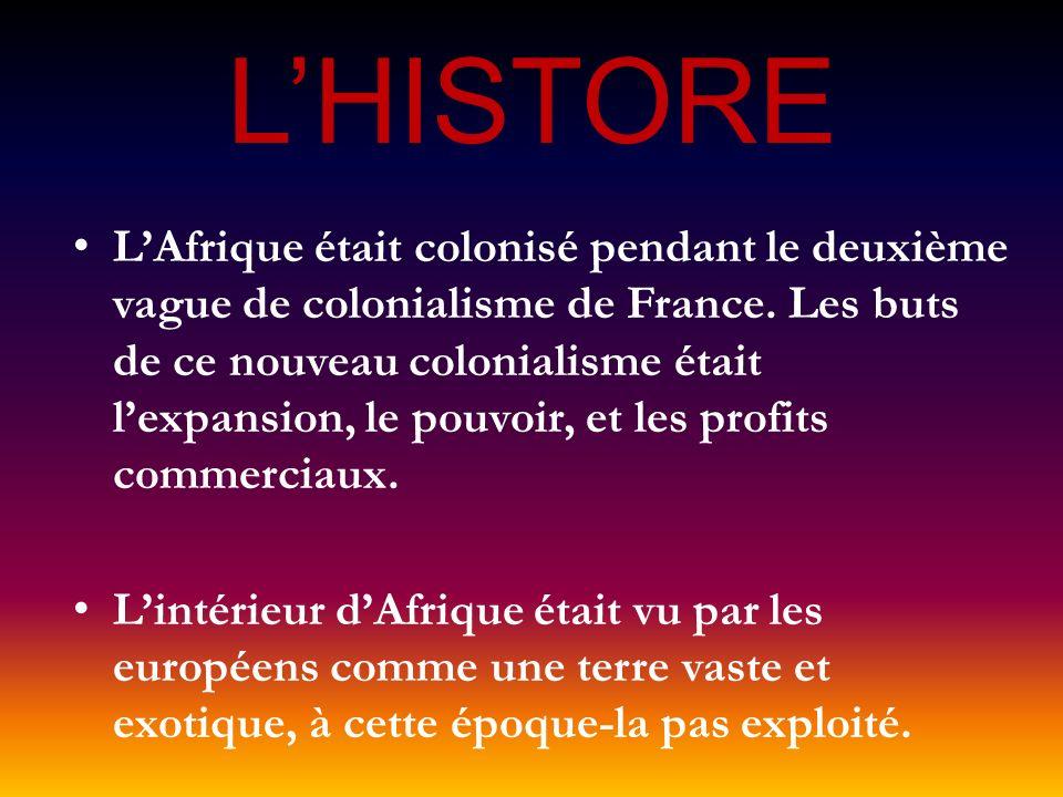 LHISTORE LAfrique était colonisé pendant le deuxième vague de colonialisme de France. Les buts de ce nouveau colonialisme était lexpansion, le pouvoir