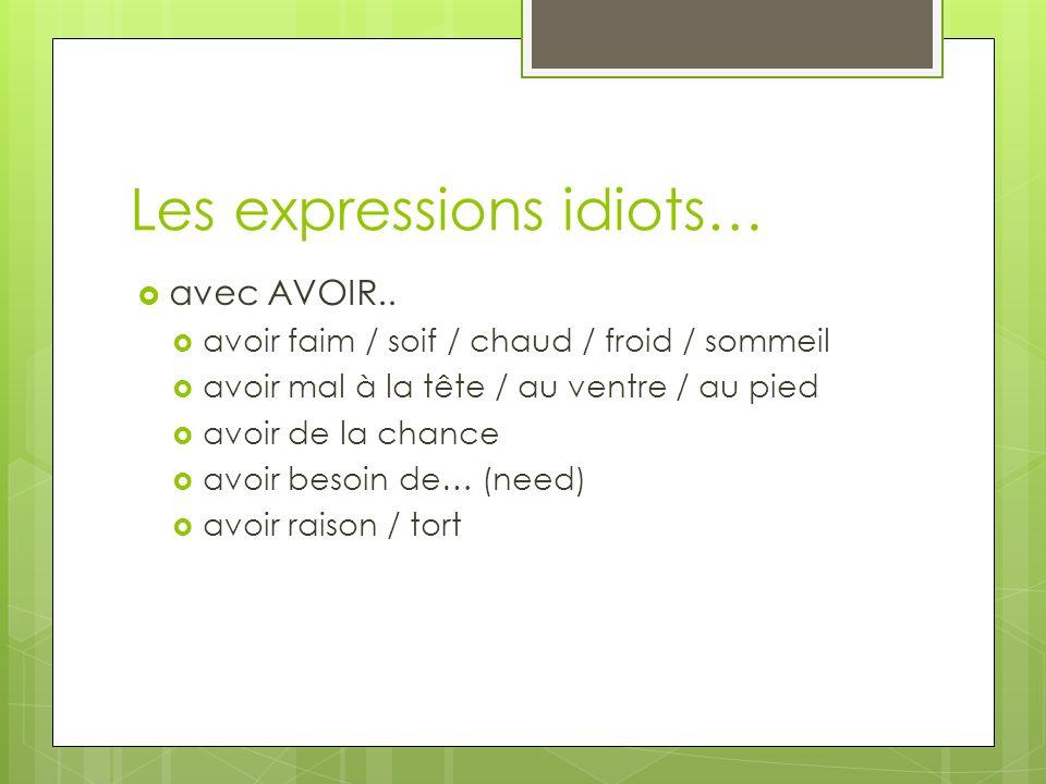 Les expressions idiots… avec AVOIR..