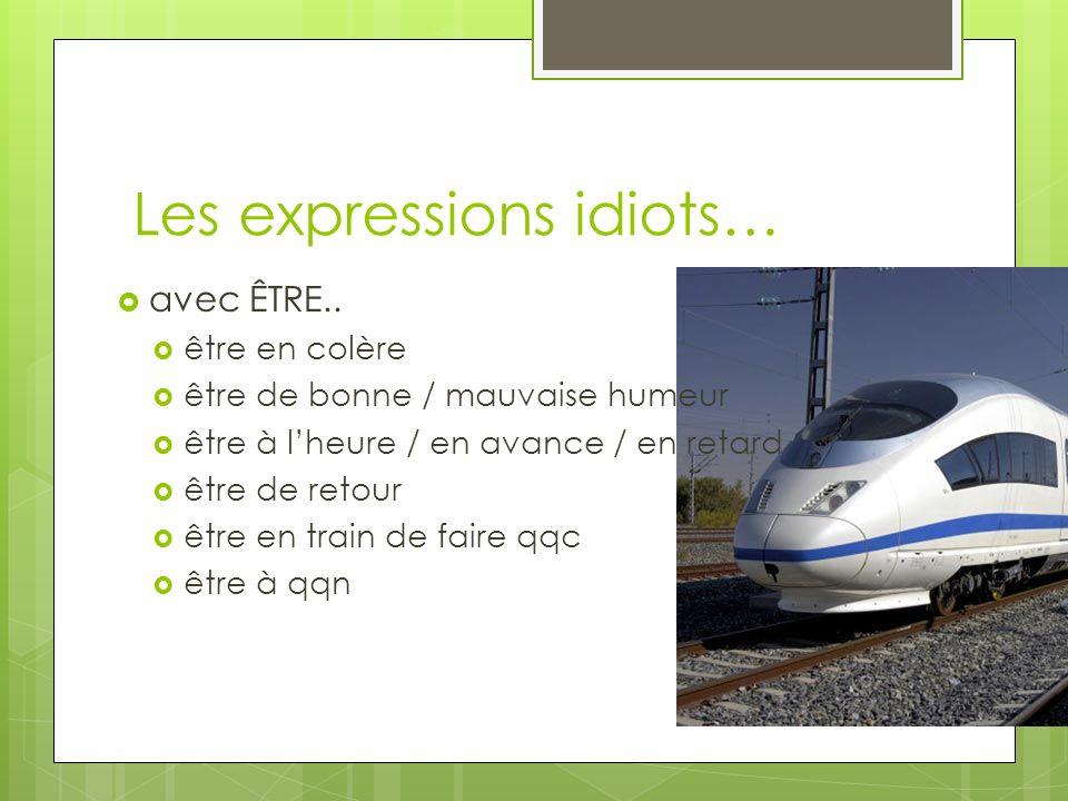 Les expressions idiots… avec ÊTRE..