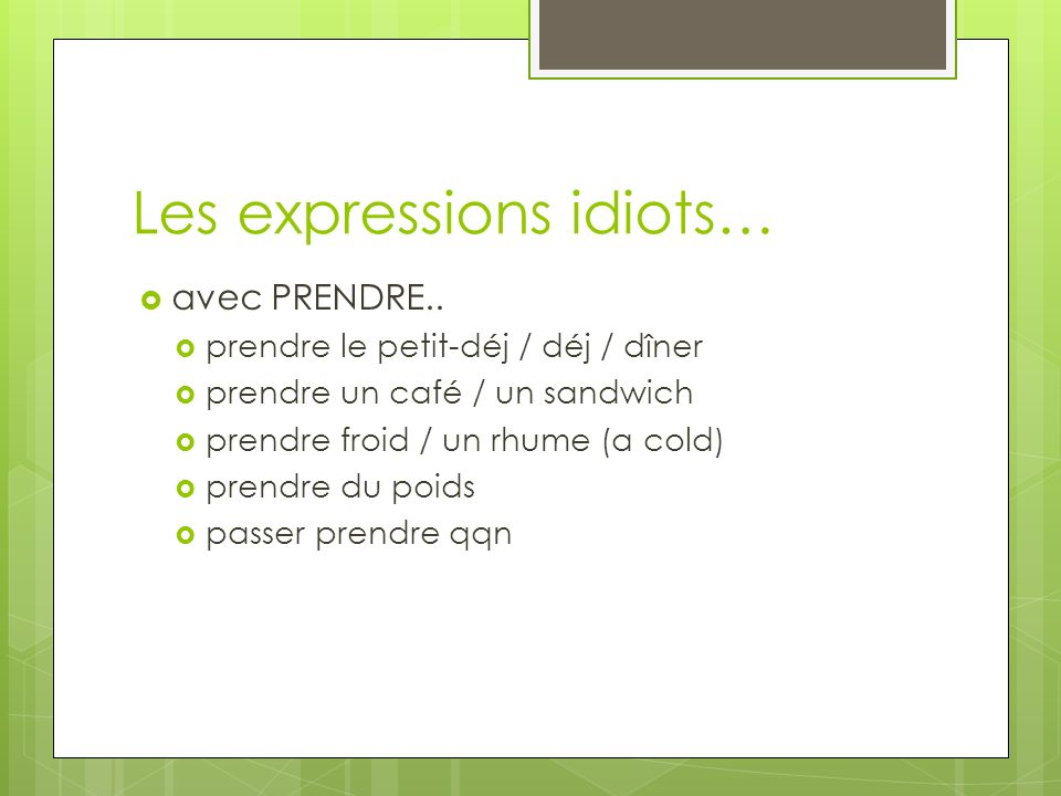 Les expressions idiots… avec PRENDRE..