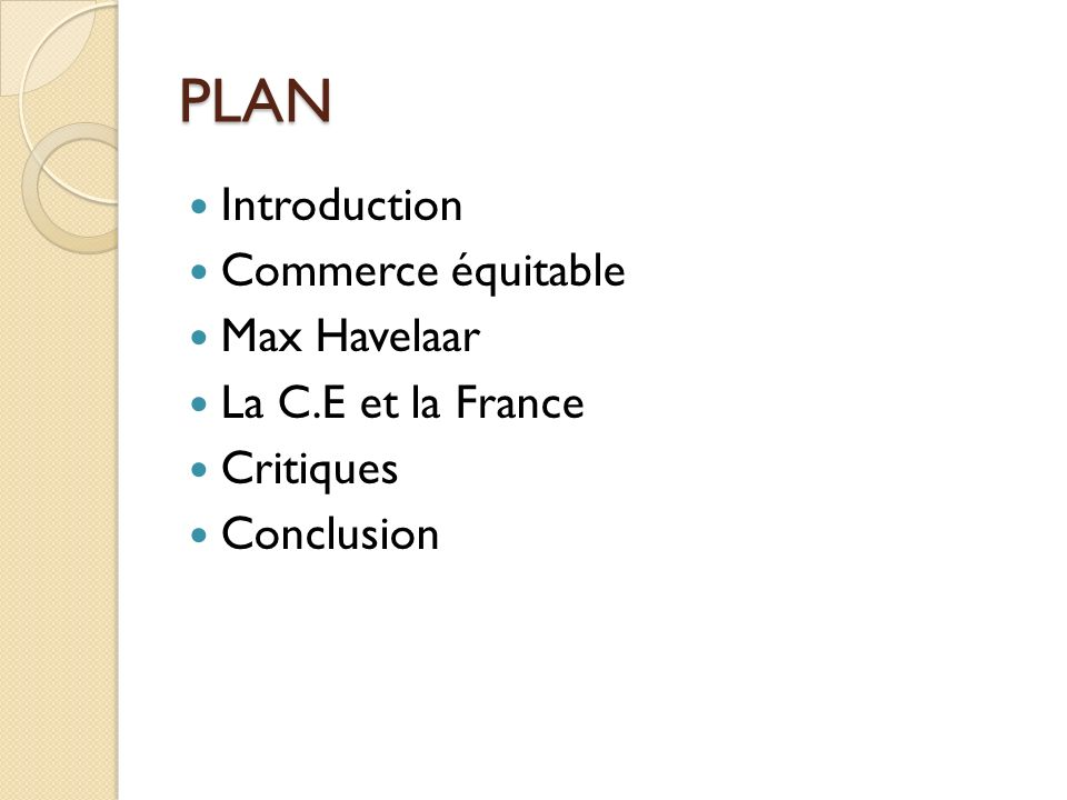 PLAN Introduction Commerce équitable Max Havelaar La C.E et la France Critiques Conclusion