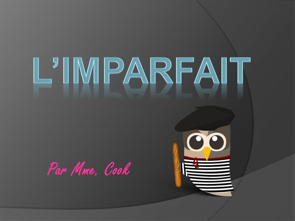 What is « limparfait ».
