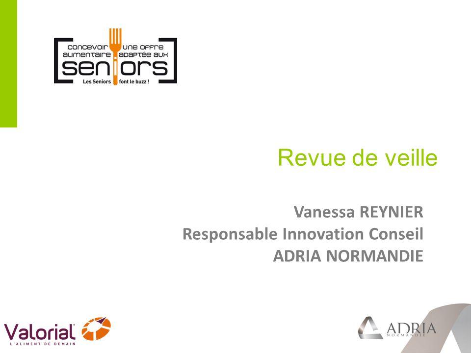 Vanessa REYNIER Responsable Innovation Conseil ADRIA NORMANDIE Revue de veille