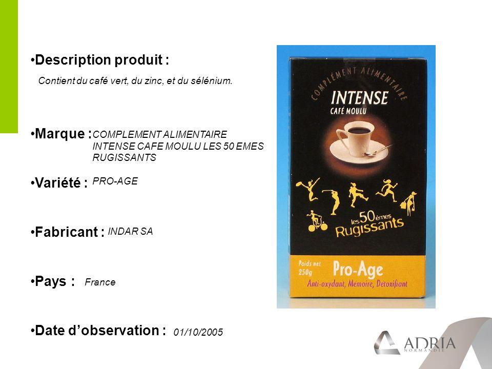 Description produit : Marque : Variété : Fabricant : Pays : Date dobservation : Contient du café vert, du zinc, et du sélénium.
