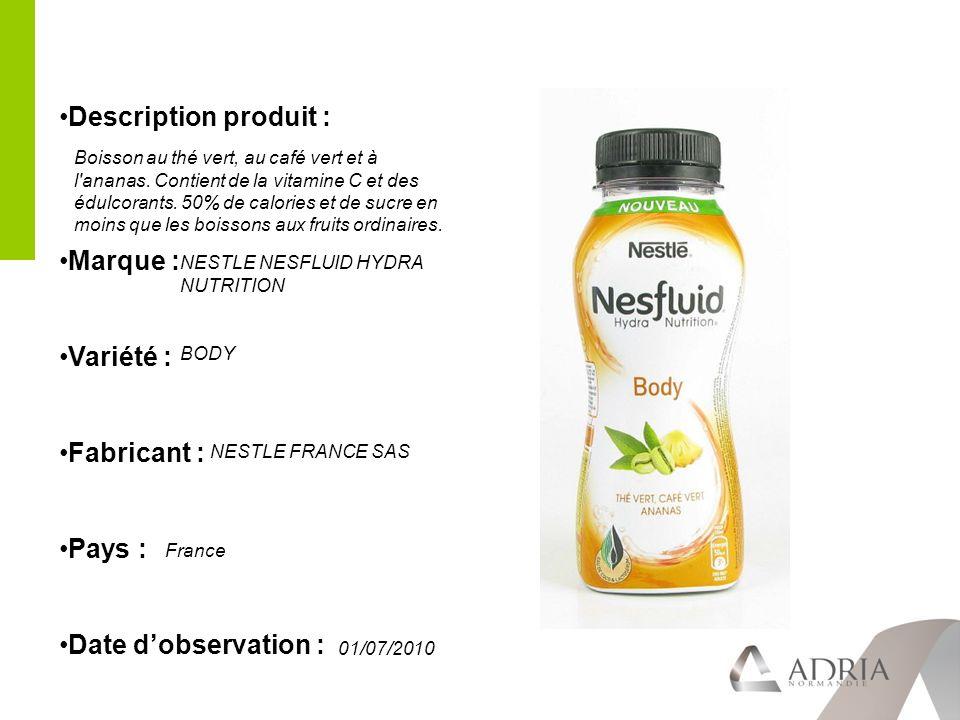 Description produit : Marque : Variété : Fabricant : Pays : Date dobservation : Boisson au thé vert, au café vert et à l ananas.