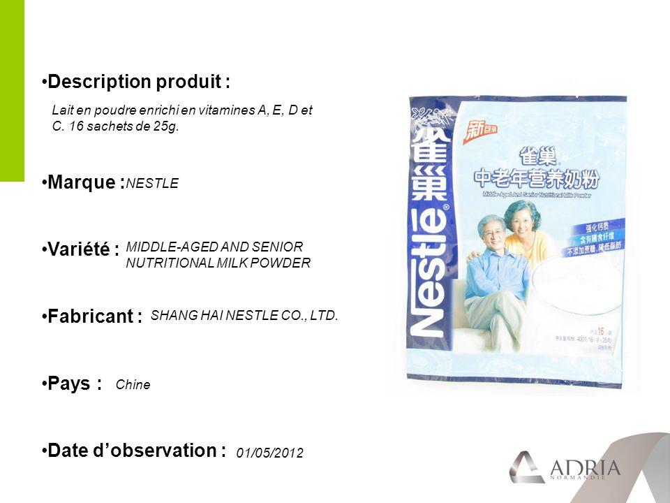 Description produit : Marque : Variété : Fabricant : Pays : Date dobservation : Lait en poudre enrichi en vitamines A, E, D et C.