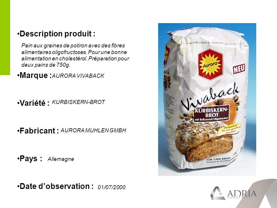Description produit : Marque : Variété : Fabricant : Pays : Date dobservation : Pain aux graines de potiron avec des fibres alimentaires oligofructoses.