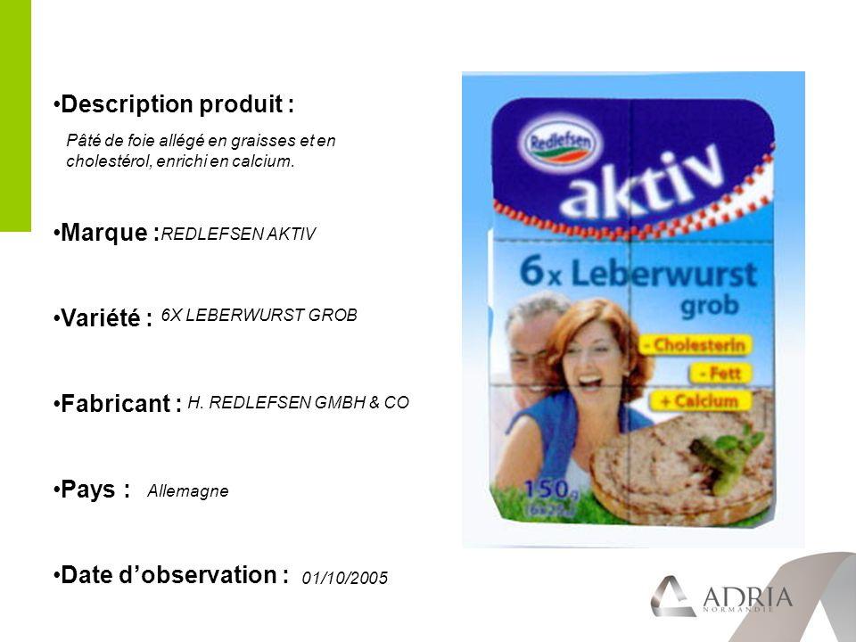 Description produit : Marque : Variété : Fabricant : Pays : Date dobservation : Pâté de foie allégé en graisses et en cholestérol, enrichi en calcium.