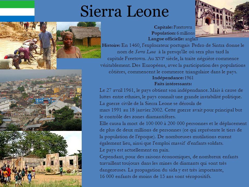 Sierra Leone Capitale: Freetown Population: 6 millions Langue officielle: anglais Histoire: En 1460, l'explorateur portugais Pedro de Sintra donne le