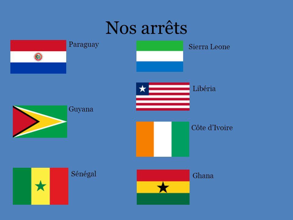 Nos arrêts Paraguay Guyana Sénégal Sierra Leone Libéria Côte dIvoire Ghana