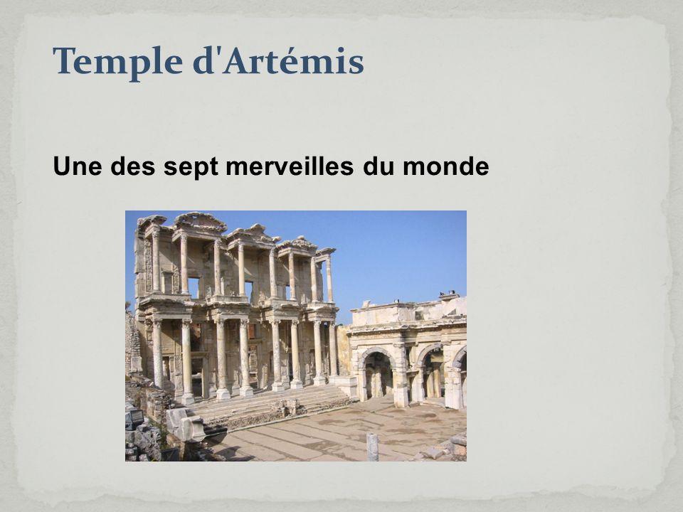 Temple d'Artémis Une des sept merveilles du monde