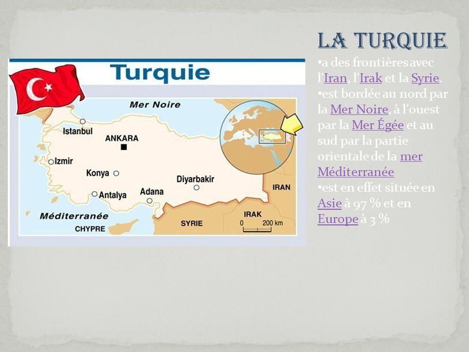 La Turquie a des frontières avec l'Iran, l'Irak et la Syrie.IranIrakSyrie est bordée au nord par la Mer Noire, à l'ouest par la Mer Égée et au sud par