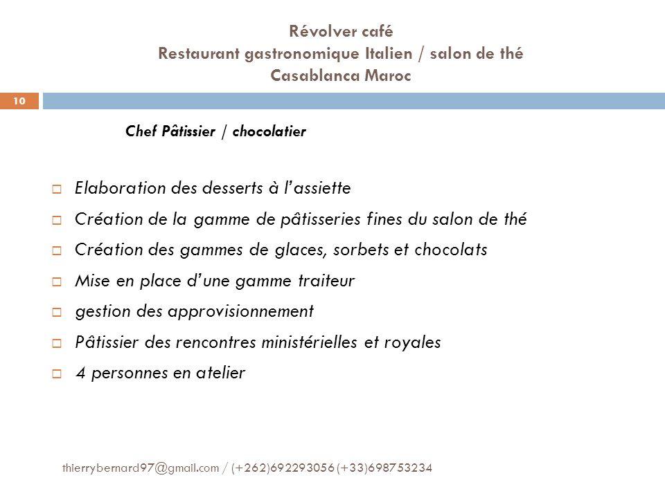 Révolver café Restaurant gastronomique Italien / salon de thé Casablanca Maroc Chef Pâtissier / chocolatier Elaboration des desserts à lassiette Créat