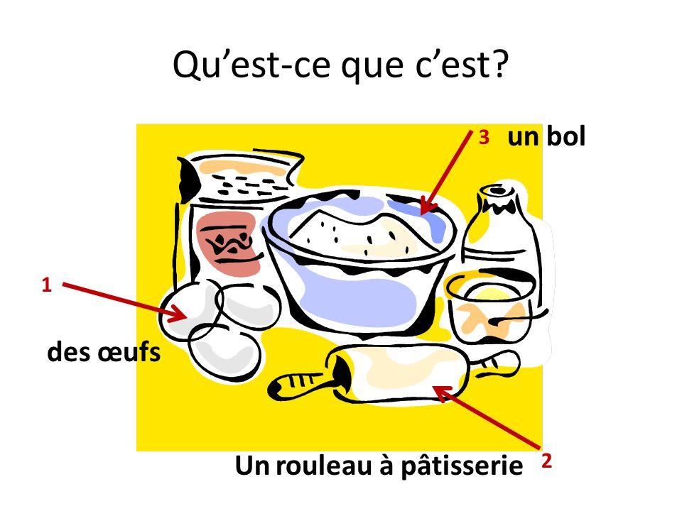 Quest-ce que cest? des œufs 1 2 3 Un rouleau à pâtisserie un bol