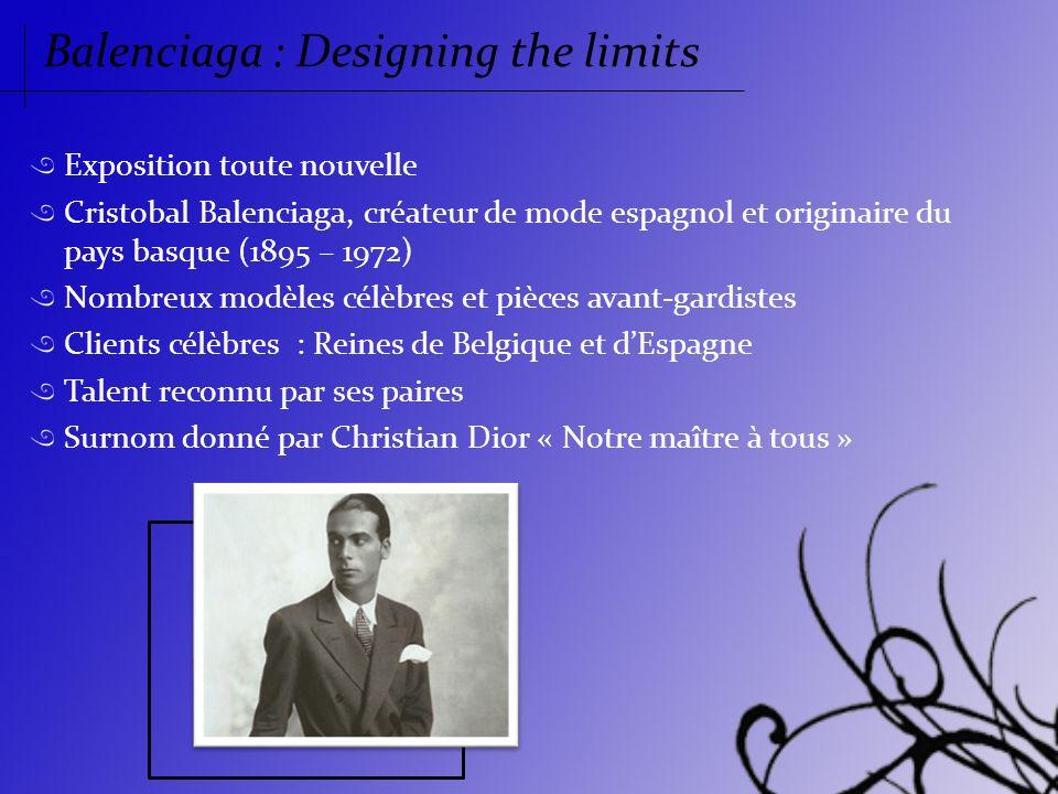 Balenciaga : Designing the limits Exposition toute nouvelle Cristobal Balenciaga, créateur de mode espagnol et originaire du pays basque (1895 – 1972)