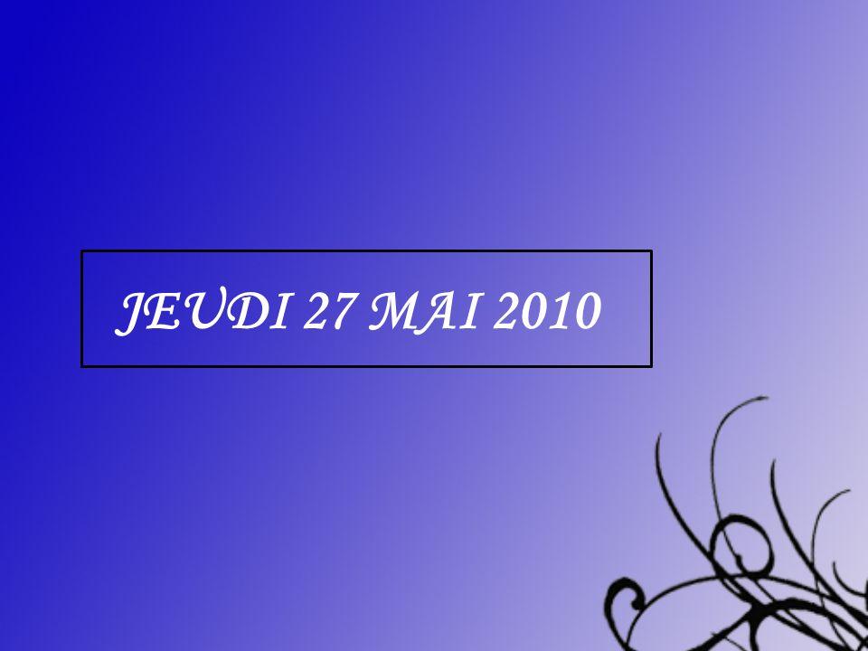 JEUDI 27 MAI 2010