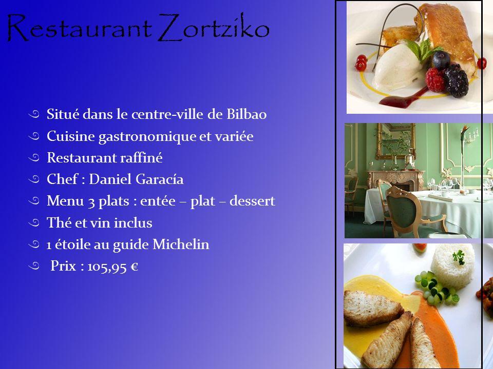 Restaurant Zortziko Situé dans le centre-ville de Bilbao Cuisine gastronomique et variée Restaurant raffiné Chef : Daniel Garacía Menu 3 plats : entée