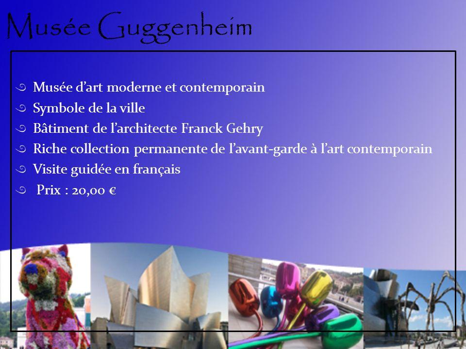 Musée Guggenheim Musée dart moderne et contemporain Symbole de la ville Bâtiment de larchitecte Franck Gehry Riche collection permanente de lavant-garde à lart contemporain Visite guidée en français Prix : 20,00