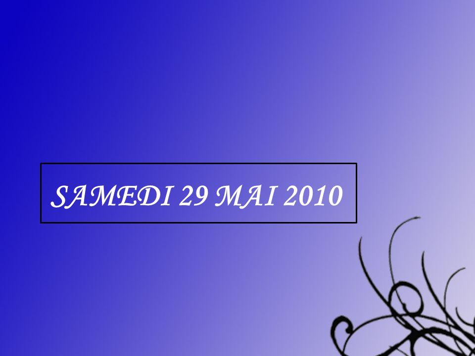 SAMEDI 29 MAI 2010