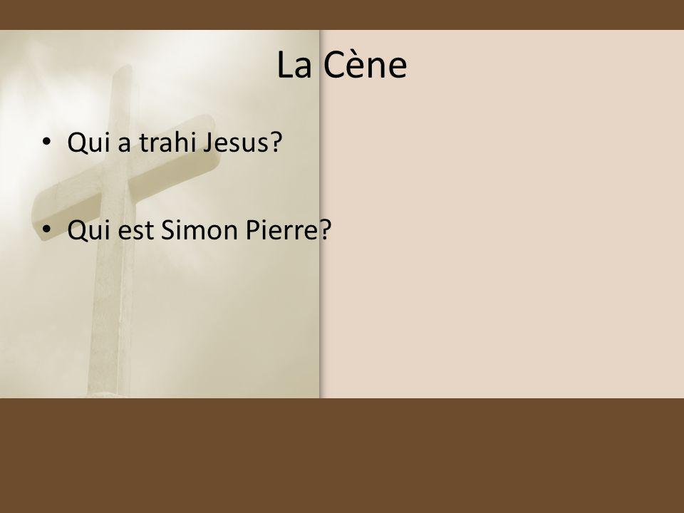 La Cène Qui a trahi Jesus? Qui est Simon Pierre?